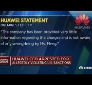 Huawei CFO arrested for allegedly violating US sanctions