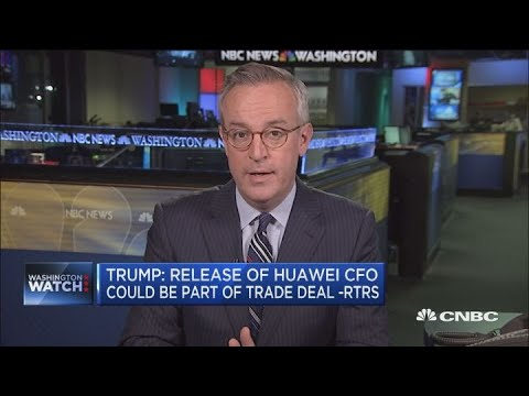 Trump: Release of Huawei CFO could be part of China trade deal