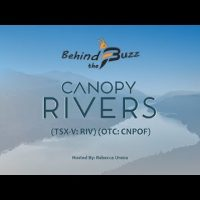 "The Latest ""Behind the Buzz"" Show: Featuring Canopy Rivers Inc. (TSX-V: RIV) CEO & CFO Interview"