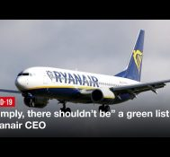 """Simply, there shouldn't be"" a green list – Ryanair CEO"